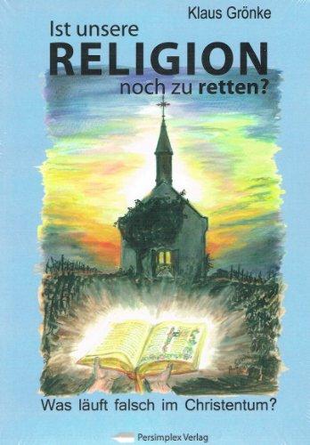 9783942157797: Ist unsere Religion noch zu retten?