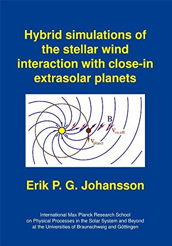 9783942171359: Hybrid simulations of the stellar wind interaction with close-in extrasolar planets