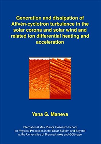 Generation and dissipation of Alfvén-cyclotron turbulence in the solar corona and solar wind...