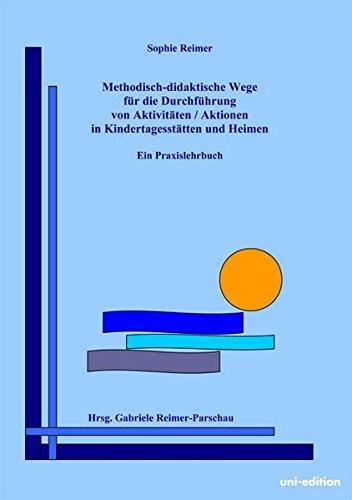 9783942171564: Methodisch-didaktische Wege für die Durchführung von Aktivitäten / Aktionen in Kindertagesstätten und Heimen