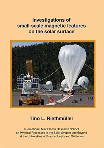 Investigations of small-scale magnetic features on the solar surface (Paperback): Tino Riethmueller