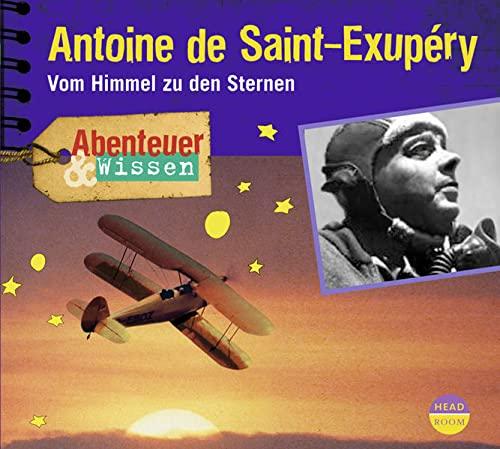 9783942175371: Abenteuer & Wissen. Antoine de Saint-Exupéry: Vom Himmel zu den Sternen