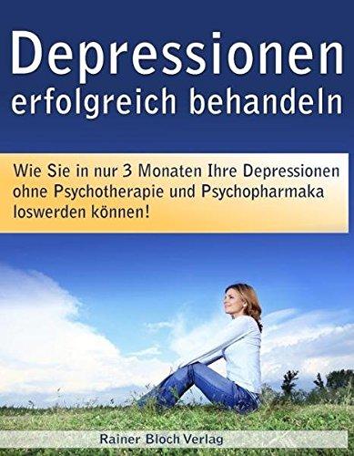 Depressionen erfolgreich behandeln: Wie Sie in nur: Sigi Nesterenko