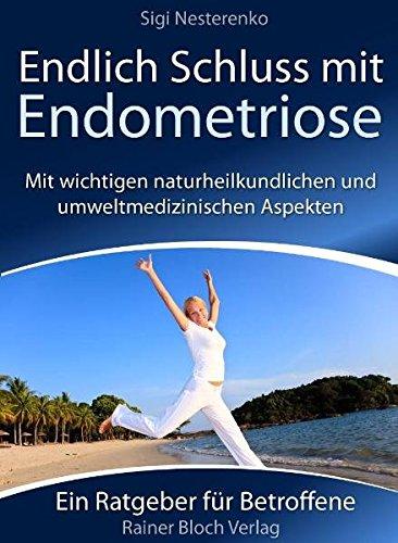 Endlich Schluss mit Endometriose: Was Sie unbedingt: Sigi Nesterenko