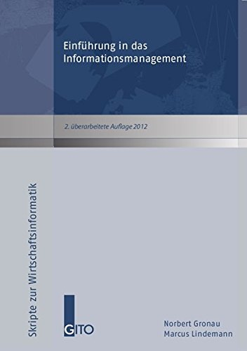 Einführung in das Informationsmanagement: Gronau, Norbert,Lindemann, Marcus