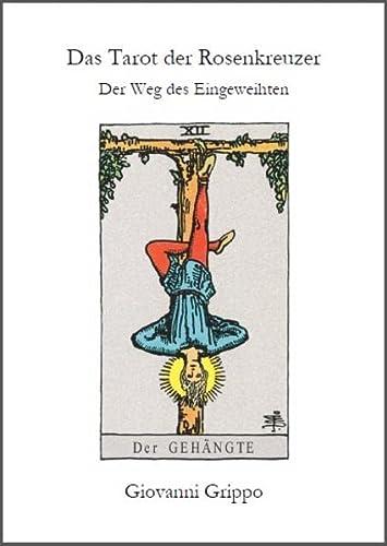 9783942187039: Das Tarot der Rosenkreuzer: Der Weg des Eingeweihten - Der Gehängte