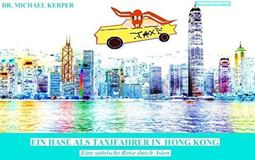 Ein Hase als Taxifahrer in Hongkong: Dr. Michael Kerper