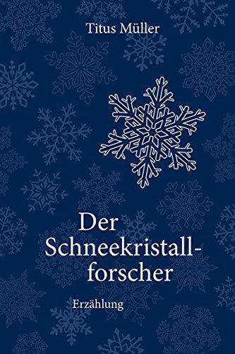 9783942208079: Der Schneekristallforscher