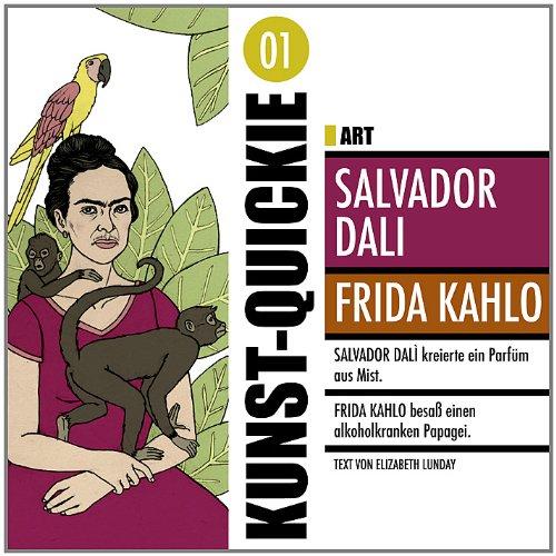 Salvador Dalì/Frida Kahlo: Kunst Quickie: Elizabeth Lunday