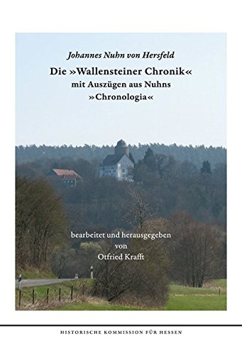 """Johannes Nuhn von Hersfeld: Die """"Wallensteiner Chronik"""" mit Auz?gen aus Nuhns """"..."""