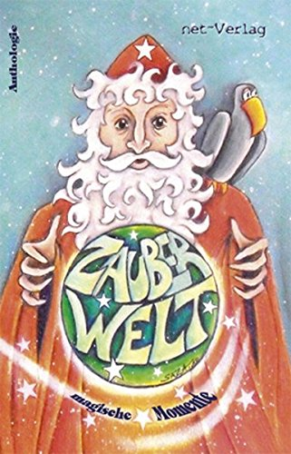 Zauberwelt - magische Momente: Anthologie: Noack, Nancy/ Pachan,