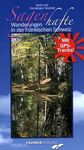9783942251037: Sagenhafte Wanderungen in der Fränkischen Schweiz: Mit GPS-Tracks!