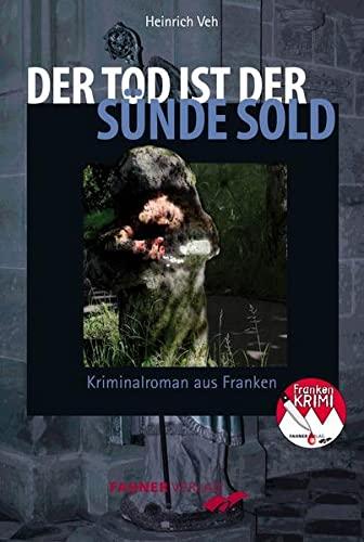 9783942251112: Der Tod ist der Sünde Sold: Kriminalroman aus Franken