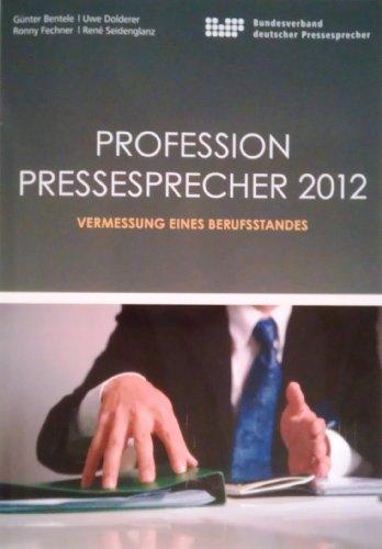9783942263184: Profession Pressesprecher 2012 - Vermessung eines Berufsstandes