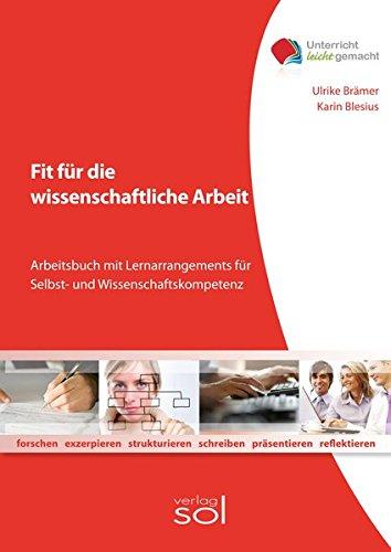 9783942264068: Fit für die wissenschaftliche Arbeit: Arbeitsbuch mit Lernarrangements für Selbst- und Wissenschaftskompetenz
