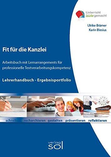 9783942264204: Fit für die Kanzlei (Lehrerhandbuch/Ergebnisportfolio): Arbeitsbuch mit Lernarrangements für die professionelle Textverarbeitungskompetenz