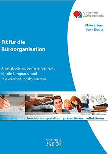 9783942264211: Fit f�r die B�roorganisation: Arbeitsbuch mit Lernarrangements f�r die  B�ropraxis- und Textverarbeitungskompetenz