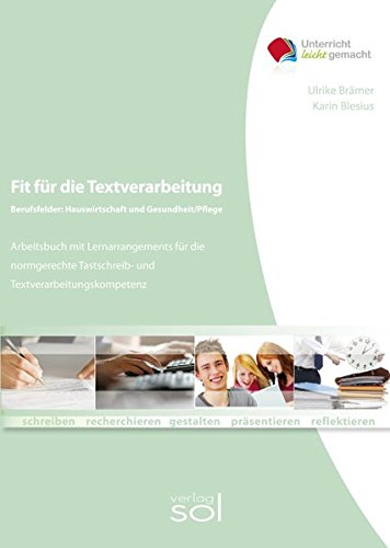9783942264273: Fit für die Textverarbeitung - Fachbereich Hauswirtschaft und Pflege: Arbeitsbuch mit Lernarrangements für die  normgerechte Tastschreib- und Textverarbeitungskompetenz