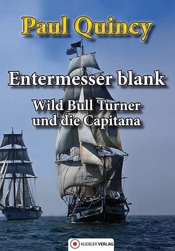 9783942270007: Entermesser blank: Wild Bull Turner und die Capitana