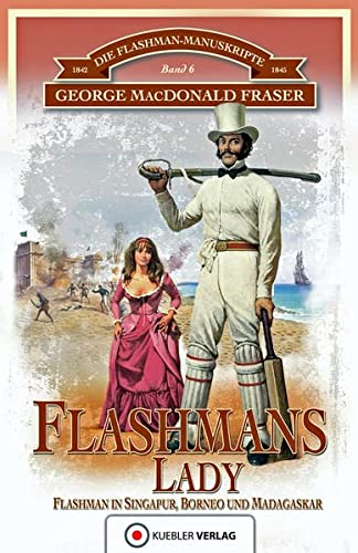 Die Flashman-Manuskripte 06. Flashmans Lady (394227096X) by [???]