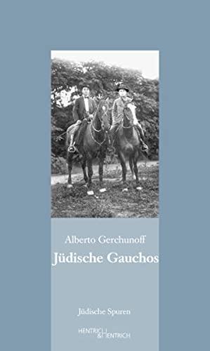 Jüdische Gauchos: Alberto Gerchunoff