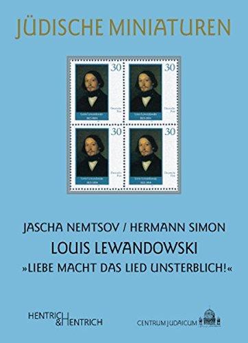 """Louis Lewandowski: """"Liebe macht das Lied unsterblich!"""": Nemtsov, Jascha; Simon, Hermann"""
