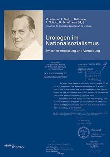 Urologen im Nationalsozialismus. Band 1: Matthis Krischel