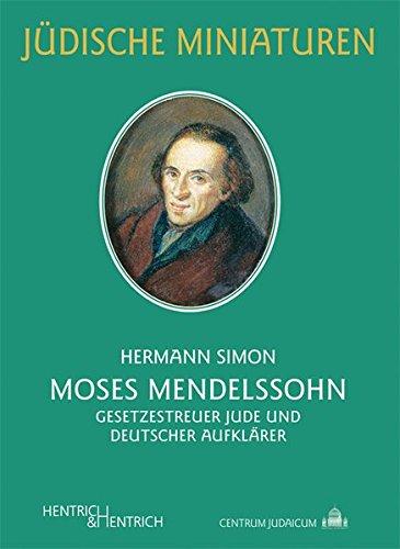 Moses Mendelssohn: Gesetzestreuer Jude und deutscher Aufklärer: Simon, Hermann