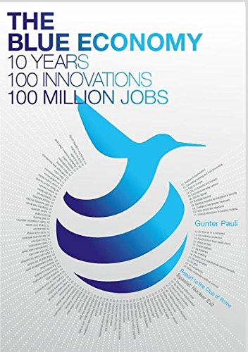 9783942276962: The Blue Economy: 10 Years - 100 Innovations - 100 Million Jobs