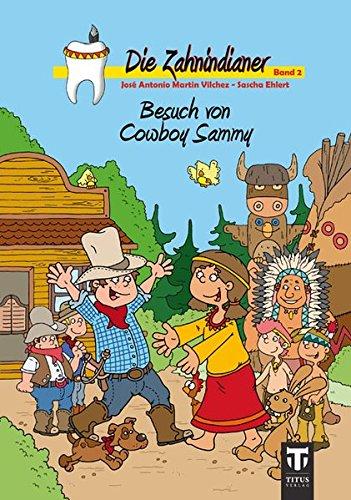 9783942277211: Die Zahnindianer - Band 2: Besuch von Cowboy Sammy
