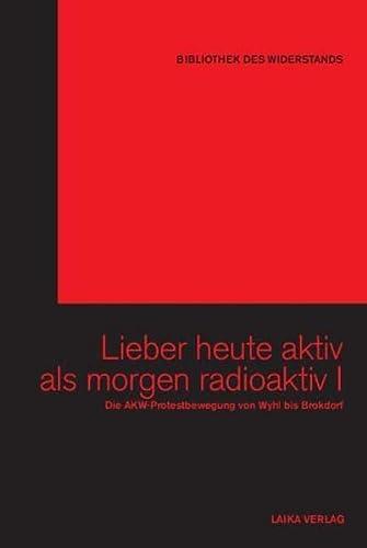9783942281010: Lieber heute aktiv als morgen radioaktiv I