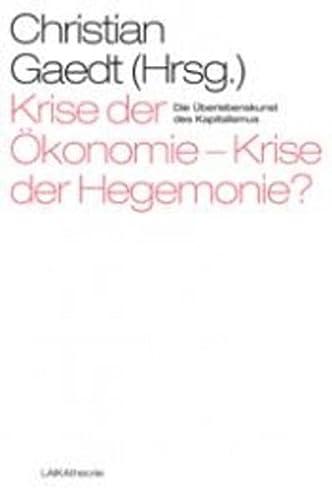 9783942281508: Krise der Ökonomie - Krise der Hegemonie?