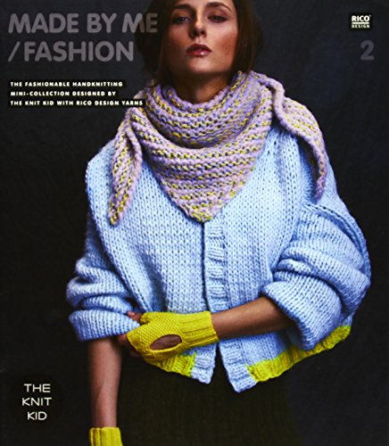 MADE BY ME / FASHION 2: THE FASHIONABLE HANDKNITTING MINI-COLLECTION DESIGNED BY THE KNIT KID ...
