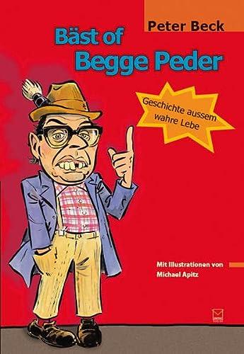 9783942291484: Bäst of Begge Peder: Geschichte aussem wahre Lebe