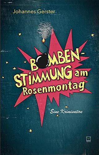 9783942291637: Bombenstimmung am Rosenmontag: Eine Krimisatire