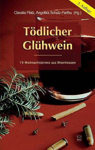 Tödlicher Glühwein: 19 Weihnachtskrimis aus Rheinhessen: Simone Jöst; Wolfgang