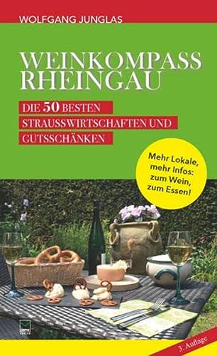 9783942291798: Weinkompass Rheingau: Die 50 besten Straußwirtschaften und Gutsschänken
