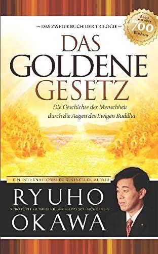 9783942308014: Das Goldene Gesetz: Die Geschichte der Menschheit durch die Augen des Ewigen Buddha