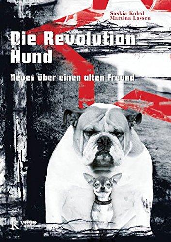 9783942335102: Die Revolution Hund: Neues �ber einen alten Freund