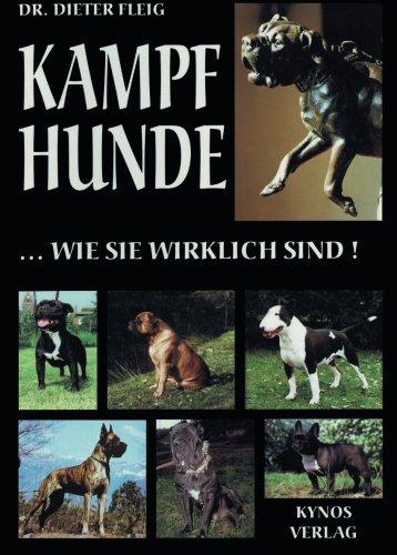 9783942335454: Kampfhunde.wie sie wirklich sind: Print on Demand- Ausgabe (DIN A 4- Format, weicher Einband, durchg. farbig) der Originalausgabe von 1999