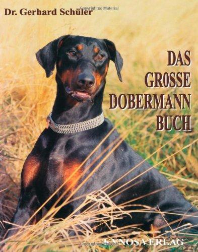 9783942335485: Das große Dobermann Buch: Print on Demand- Ausgabe (DIN A 4- Format, weicher Einband, durchg. farbig) der Originalausgabe von 1997