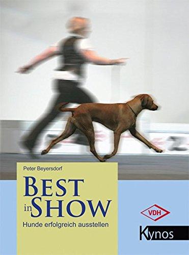 9783942335850: Best in Show: Hunde erfolgreich ausstellen