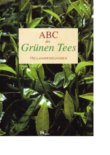 9783942339087: ABC des Grünen Tees: Heilanwendungen