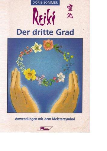 Reiki der dritte Grad: Anwendungen mit dem Meistersymbol - Doris Sommer