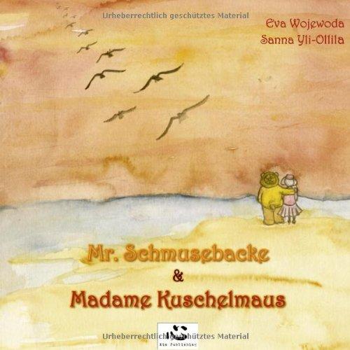 9783942357005: Mr. Schmusebacke & Madame Kuschelmaus