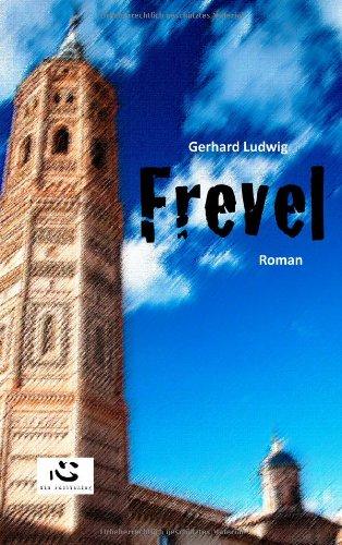 Frevel German Edition - Gerhard Ludwig