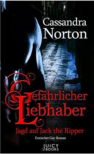 Gefährlicher Liebhaber - Jagd auf Jack the Ripper: Erotischer Gay-Roman