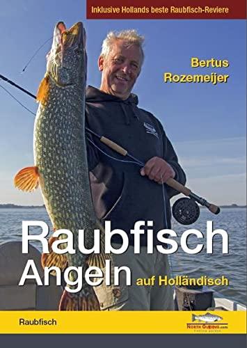 Raubfisch-Angeln auf Holländisch: Inklusive Hollands beste Raubfisch-Reviere (Hardback): ...