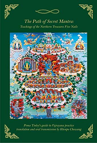 9783942380188: Path of Secret Mantra: Teachings of the Northern Treasures Five Nails Pema Tinley's Guide to Vajrayana Practice