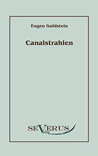 9783942382083: Canalstrahlen (German Edition)